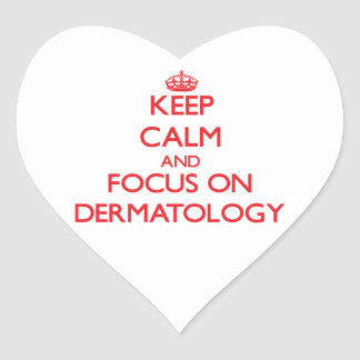 Keep Calm and focus on Dermatology Heart Stickers