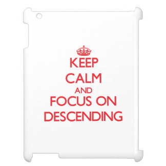 Keep Calm and focus on Descending iPad Cover