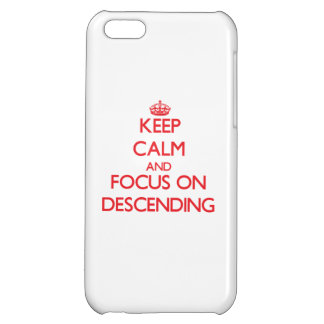 Keep Calm and focus on Descending iPhone 5C Cases