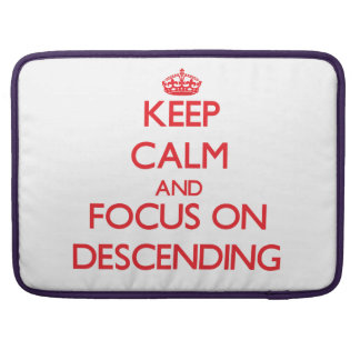 Keep Calm and focus on Descending Sleeve For MacBooks