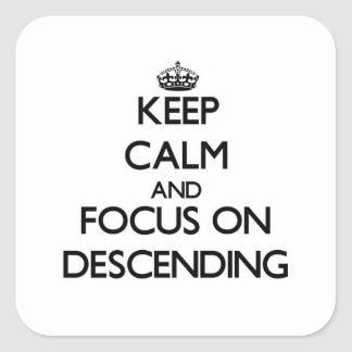 Keep Calm and focus on Descending Square Sticker