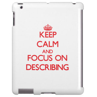 Keep Calm and focus on Describing