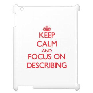 Keep Calm and focus on Describing iPad Cover