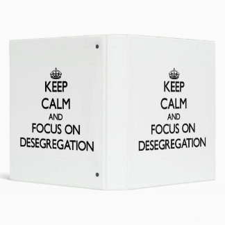Keep Calm and focus on Desegregation Binder
