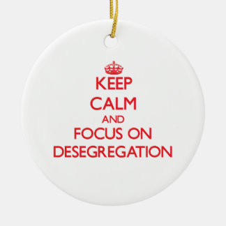 Keep Calm and focus on Desegregation Double-Sided Ceramic Round Christmas Ornament