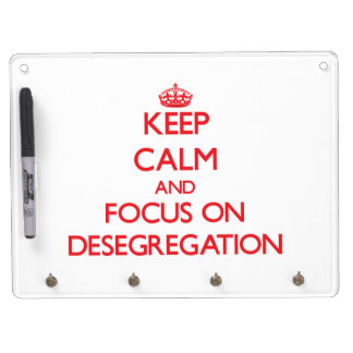 Keep Calm and focus on Desegregation Dry Erase Board