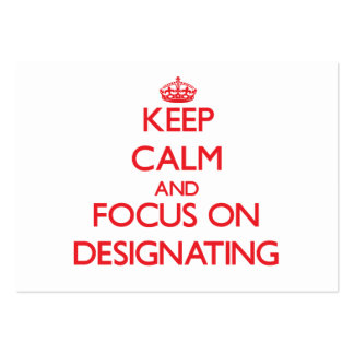 Keep Calm and focus on Designating Large Business Cards (Pack Of 100)