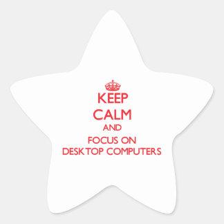 Keep Calm and focus on Desktop Computers Star Sticker