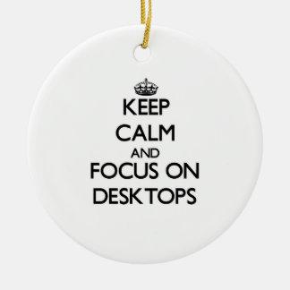 Keep Calm and focus on Desktops Christmas Ornaments