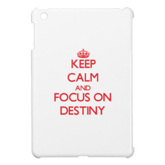 Keep Calm and focus on Destiny iPad Mini Covers