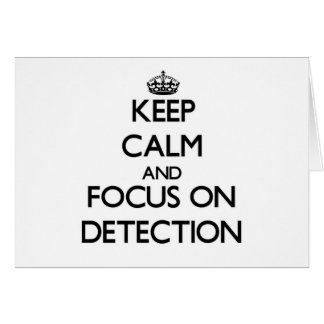 Keep Calm and focus on Detection Stationery Note Card