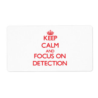 Keep Calm and focus on Detection Shipping Label