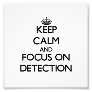 Keep Calm and focus on Detection Photo