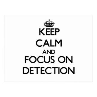 Keep Calm and focus on Detection Postcard