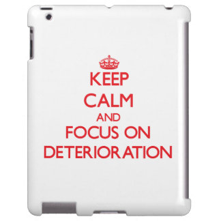 Keep Calm and focus on Deterioration
