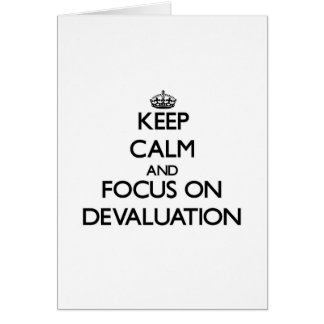 Keep Calm and focus on Devaluation Cards