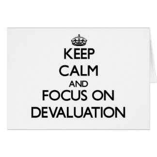 Keep Calm and focus on Devaluation Greeting Card