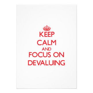 Keep Calm and focus on Devaluing Announcements