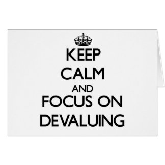 Keep Calm and focus on Devaluing Cards