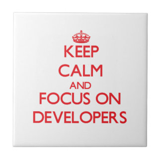 Keep Calm and focus on Developers Ceramic Tiles