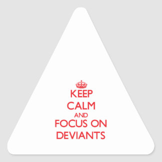 Keep Calm and focus on Deviants Triangle Stickers
