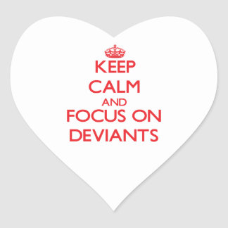 Keep Calm and focus on Deviants Heart Stickers