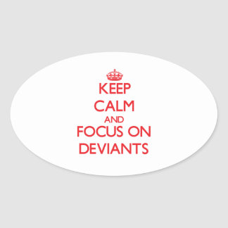 Keep Calm and focus on Deviants Sticker