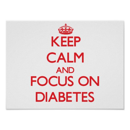 Keep Calm and focus on Diabetes Print