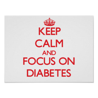 Keep Calm and focus on Diabetes Poster
