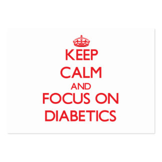 Keep Calm and focus on Diabetics Large Business Cards (Pack Of 100)