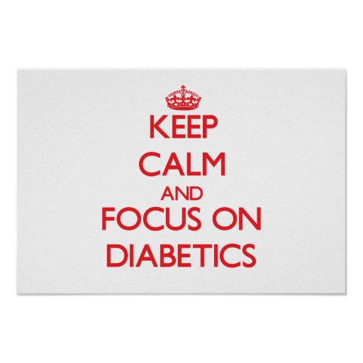Keep Calm and focus on Diabetics Print