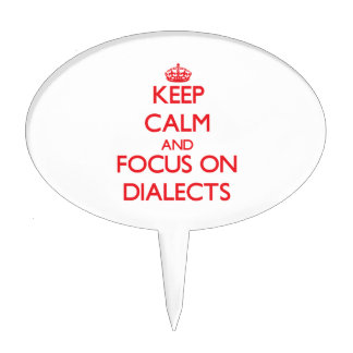Keep Calm and focus on Dialects Cake Picks