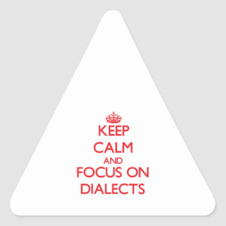 Keep Calm and focus on Dialects Triangle Sticker