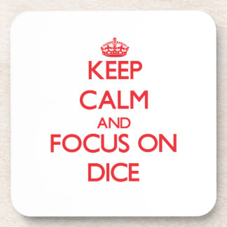 Keep Calm and focus on Dice Beverage Coaster