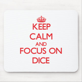 Keep calm and focus on Dice Mousepads