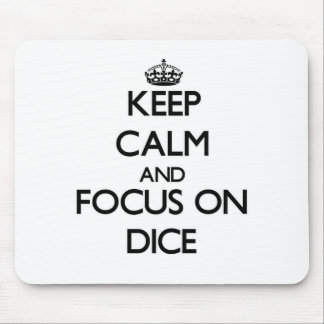 Keep calm and focus on Dice Mouse Pad