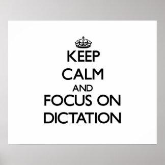 Keep Calm and focus on Dictation Print