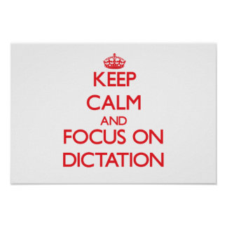 Keep Calm and focus on Dictation Posters