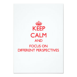 Keep Calm and focus on Different Perspectives Custom Invitations