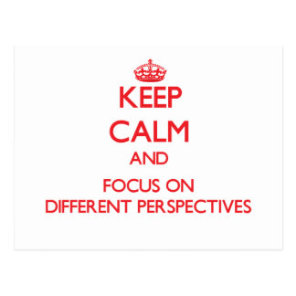 Keep Calm and focus on Different Perspectives Postcards