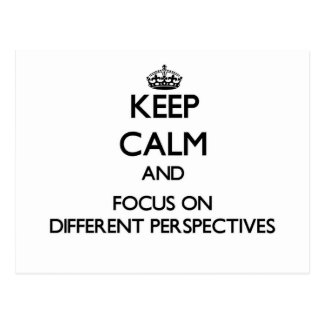 Keep Calm and focus on Different Perspectives Postcard