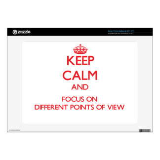 Keep Calm and focus on Different Points Of View Decal For Acer Chromebook