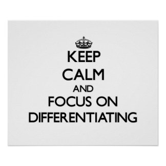 Keep Calm and focus on Differentiating Posters