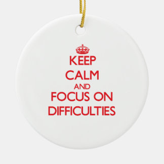 Keep Calm and focus on Difficulties Double-Sided Ceramic Round Christmas Ornament