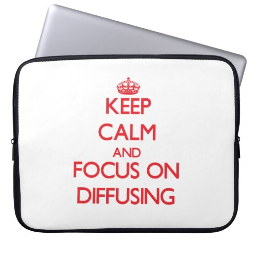 Keep Calm and focus on Diffusing Computer Sleeve