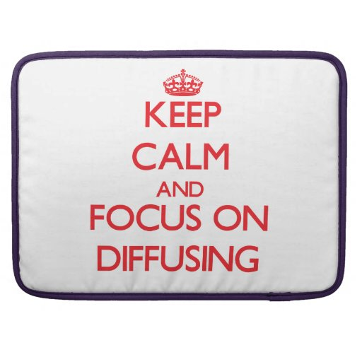 Keep Calm and focus on Diffusing MacBook Pro Sleeve
