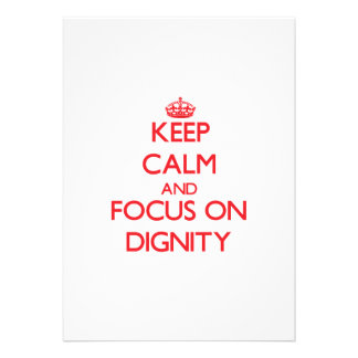 Keep Calm and focus on Dignity Announcement