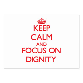 Keep Calm and focus on Dignity Business Card