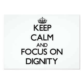 Keep Calm and focus on Dignity Custom Invites