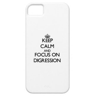 Keep Calm and focus on Digression iPhone 5 Case